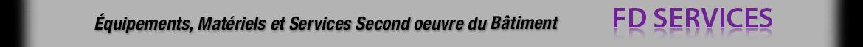 Vente d'Équipements, Matériels et Services Second oeuvre du Bâtiment